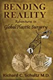 Bending Reality, Richard C. Schultz, 1618635549