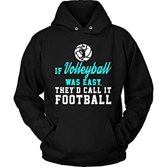 Amazon.com: Volleyball Hoodie – If Volleyball Was Easy ...