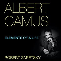 Albert Camus: Elements of a Life