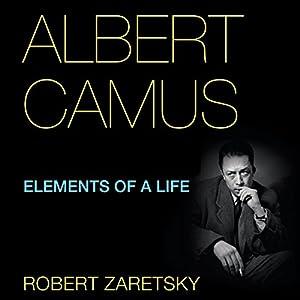 Albert Camus: Elements of a Life Audiobook
