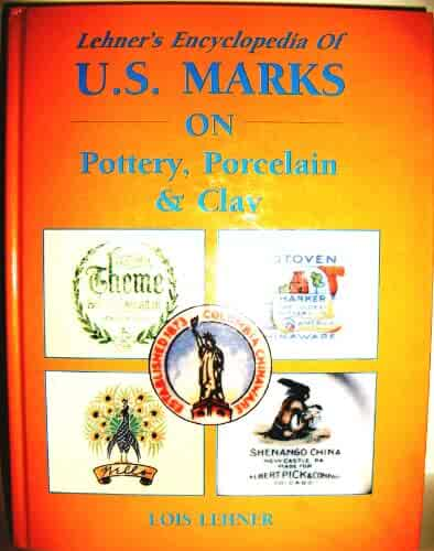 Lehner's Encyclopedia of U.S. Marks on Pottery, Porcelain and Clay BY Lois Lehner (Author) (Hardcover)