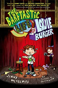 The Barftastic Life of Louie Burger by [Meyerhoff, Jenny]