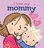 I Love My Mommy, Giles Andreae, 1423143272