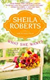 What She Wants, Sheila Roberts, 0778314324