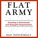 Flat Army: Creating a Connected and Engaged Organization Audiobook by Dan Pontefract Narrated by Dan Pontefract