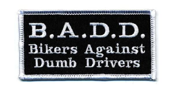 BIKERS AGAINST DUMB DRIVERS Iron On Sew On Embroidered patch
