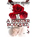 A Sinister Bouquet: Awakening (Sinister Series Book 1)