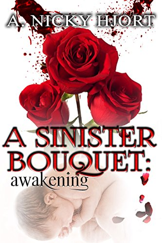 A Sinister Bouquet: Awakening (Sinister Series Book 1) by [Hjort, A. Nicky]