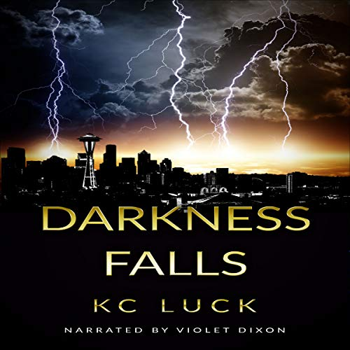 Darkness Falls: A Lesbian End-of-the-World Romance Adventure by KC Luck