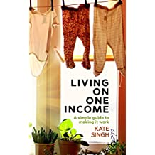 Living on One Income: A Simple Guide to Making it Work