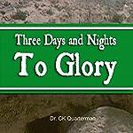 Three Days and Nights to Glory | CK Quarterman