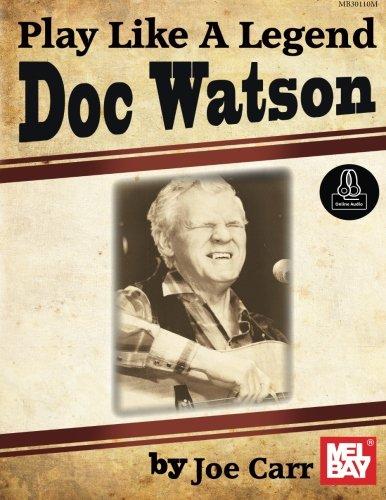 Play Like a Legend: Doc Watson Joe Carr