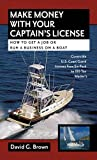 Make Money With Your Captain's License: How to Get a Job or Run a Business on a Boat (International Marine-RMP)