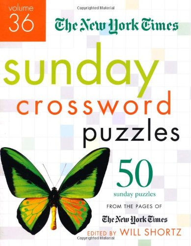 The New York Times Sunday Crossword Puzzles Volume 36: 50 Sunday Puzzles from the Pages of The New York Times (The Hardest Crossword Puzzle In The World)