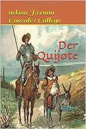 Der Quijote: Saga 1: Amazon.es: González Gallego, nelson