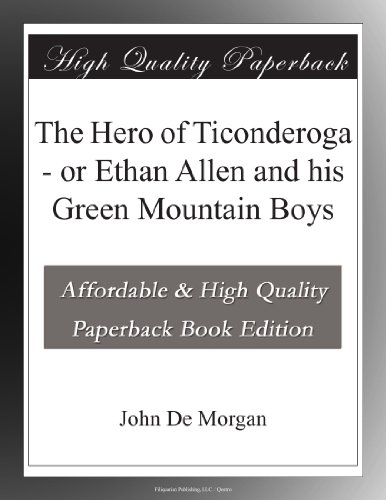 the-hero-of-ticonderoga-or-ethan-allen-and-his-green-mountain-boys