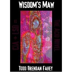Wisdom's Maw: The Acid Novel
