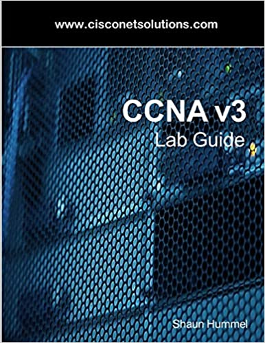 CCNA v3 Lab Guide: Routing and Switching Labs: 9781544104683