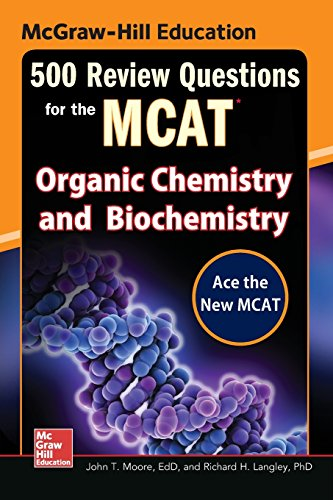 McGraw-Hill Education 500 Review Questions for the MCAT: Organic Chemistry and Biochemistry (Mcgraw-Hill's 500 Questions)