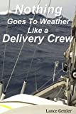 Nothing Goes To Weather Like a Delivery Crew (Sailing Stories Book 3)