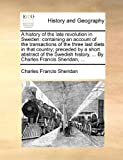 A History of the Late Revolution in Sweden, Charles Francis Sheridan, 1140758373