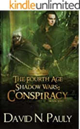 The Fourth Age Shadow Wars: Conspiracy (The Fourth Age: Shadow Wars Book 2)