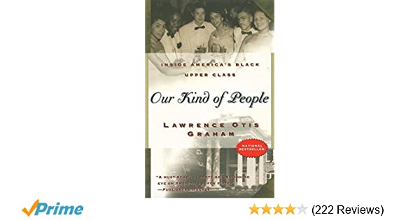 Our kind of people : inside America's Black upper class / Lawrence Otis Graham