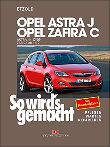 Opel Astra J ab 12/09 Opel Zafira C ab 1/12: So wird\'s gemacht ...