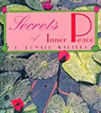 Secrets of Inner Peace, J. Donald Walters, 1565890272