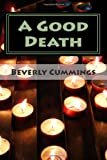 A Good Death, Beverly Cummings, 1461195101
