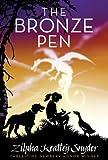 The Bronze Pen, Zilpha Keatley Snyder, 1416942084