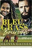 Bleu, Grass, Bourbon (Modern Mail Order Bride)