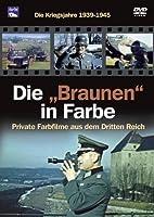 Die Braunen in Farbe - Die Kriegsjahre 1939-1945