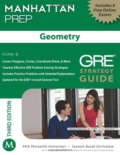 Geometry GRE Strategy Guide, 3rd Edition (Manhattan Gre Strategy Guide: Instructional Guide)