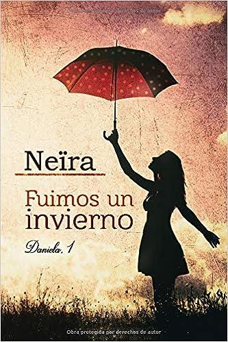 Fuimos un invierno: Volume 1 (Daniela): Amazon.es: Longarela ...