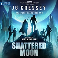 Shattered Moon Audiobook by J.G. Cressey Narrated by Alex Wyndham