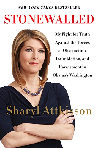 Stonewalled: My Fight for Truth Against the Forces of Obstruction, Intimidation, and Harassment in O