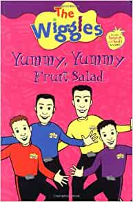The Wiggles: Yummy, Yummy: Fruit Salad: Grosset & Dunlap ...