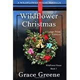 Wildflower Christmas (Large Print): The Wildflower House Series, Book 3 (A Novella) (Kersey Creek Book's Large Print Editions