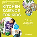 Little Learning Labs: Kitchen Science for Kids, abridged paperback edition: 26 Fun, Family-Friendly Experiments for Fun Around the House; Activities for STEAM Learners