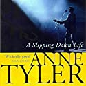A Slipping Down Life Audiobook by Anne Tyler Narrated by Jessica Almasy