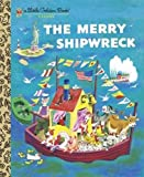 The Merry Shipwreck (Little Golden Book)