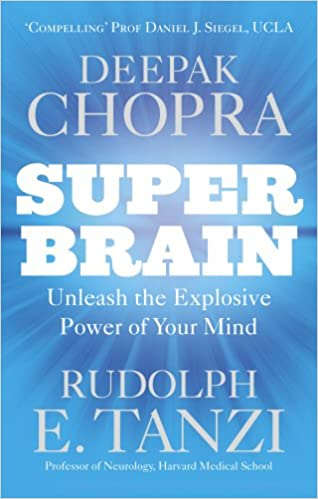 Super Brain: Unleashing the explosive power of your mind to ...