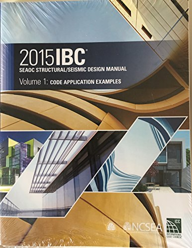2015 IBC SEAOC Structural/Seismic Design Manual Volume 1: Code Application Examples