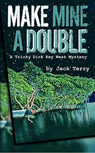 Download for free Make Mine A Double: A Tricky Dick Key West Mystery