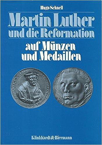 Martin Luther Und Die Reformation Auf Münzen Und Medaillen Amazon