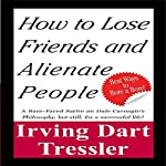 How to Lose Friends and Alienate People | Irving Tressler