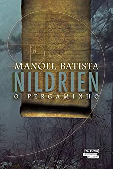 Nildrien - O pergaminho (Portuguese Edition) by [Batista, Manoel]