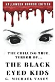 Book Cover for The Chilling, True Terror of the Black-Eyed Kids: A Monster Compilation