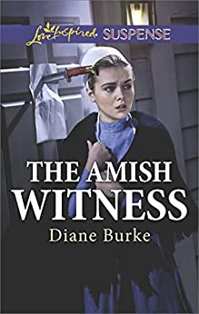 The Amish Witness (Love Inspired Suspense) by [Burke, Diane]